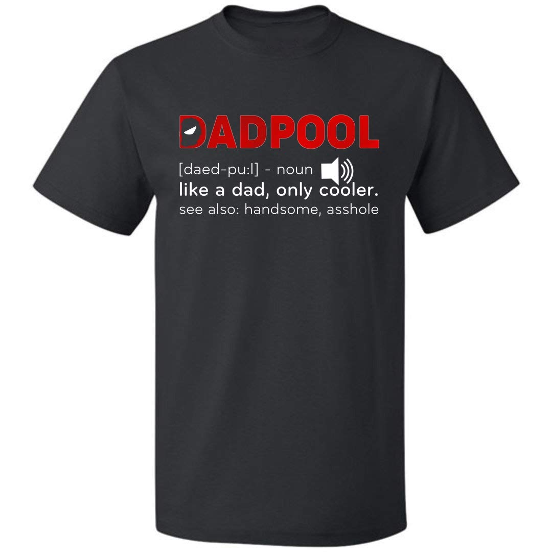 Dadpool Like A Dad Only Cooler Unisex T Shirt Deadpool Gifts For S Up To 5
