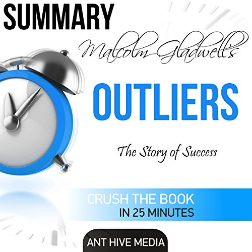 Malcolm Gladwell's Outliers: The Story of Success Summary