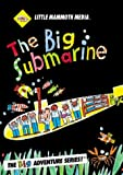 The BIG Submarine