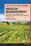 The Financial Times Guide to Wealth Management: How to plan, invest and protect your financial assets (2nd Edition) (FT Guides) Pdf
