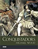 Conquistadors, Michael Wood, 0520230647