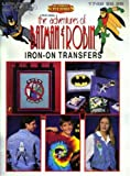 The Adventures of Batman & Robin Iron-On Transfers (Leisure Arts #1748)