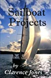 Sailboat Projects, Clarence Jones, 1481924168