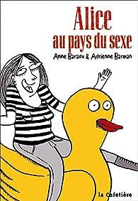 Alice au pays du sexe par Anne Baraou
