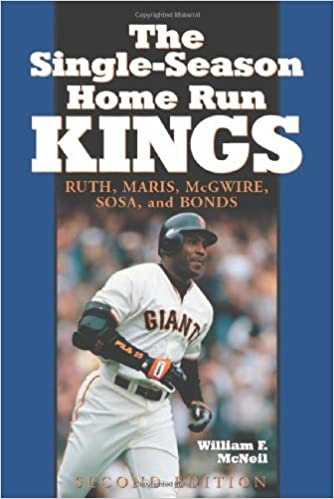 Book The Single Season Home Run Kings: Ruth, Maris, McGwire, Sosa and Bonds