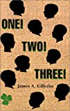 One Two Three, James A. Gillcrist, 1401002552