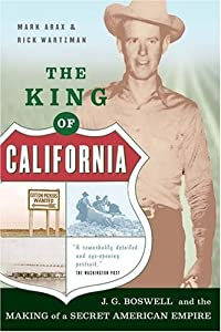 The King Of California: J.G. Boswell and the Making of A Secret American Empire by Mark Arax (2005-02-15) from PublicAffairs