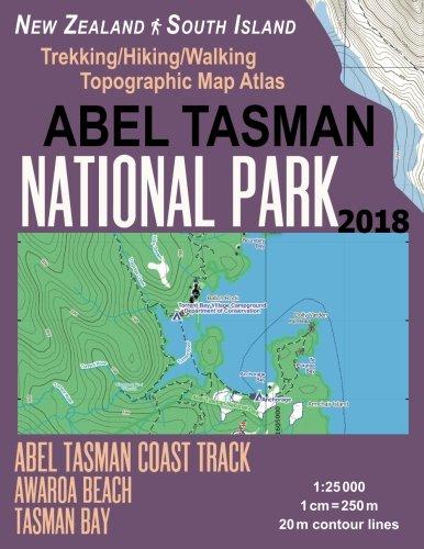 Abel Tasman National Park Trekking/Hiking/Walking Topographic Map Atlas Abel Tasman Coast Track Awaroa Beach New Zealand South Island 1:25000: ... (Travel Guide Hiking Maps for New Zealand)