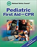 Pediatric First Aid and CPR, National Safety Council (NSC) Staff, 0763713228
