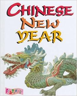 chinese new year festivals sarah moyse 9780761303749 amazoncom books - Chinese New Year 1998