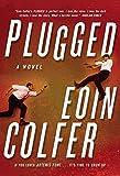 Image of Plugged: A Novel
