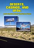 Deserts, Casinos and UFOs