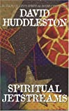 Spiritual Jetstreams, David Huddleston, 0964092220