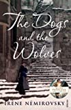 The Dogs and the Wolves by  Irene Nemirovsky in stock, buy online here
