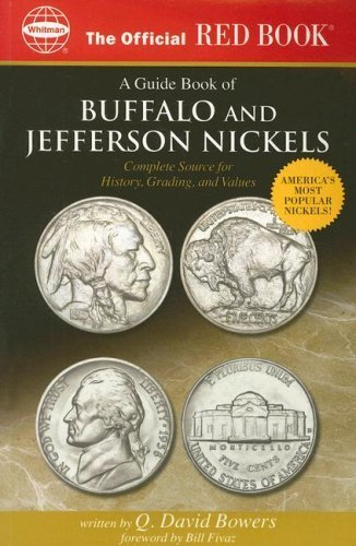 The Official Red Book: A Guide Book of Buffalo and Jefferson Nickels: Complete Source for History, Grading, and Values (Official Red Books) by Q David Bowers (Grading Buffalo Nickels)
