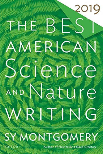 The Best American Science and Nature Writing 2019 (The Best American Series ®) (The Best American Series 2019)