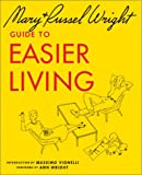 Guide to Easier Living, Mary Wright and Russel Wright, 1586852108