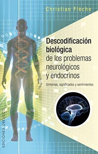 Descodificación biológica de los problemas neurológicos y endocrinos (Spanish Edition)