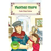 Thomas More: Faith-Filled Father (Saints and Me)