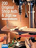 img - for 200 Original Shop Aids & Jigs for Woodworkers book / textbook / text book
