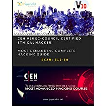 CEH v10: EC-Council Certified Ethical Hacker Complete Training Guide with Practice Labs: Exam: 312-50