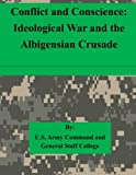 Conflict and Conscience: Ideological War and the Albigensian Crusade