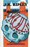 Skulls of Sedona, J. R. Ripley, 1892339072