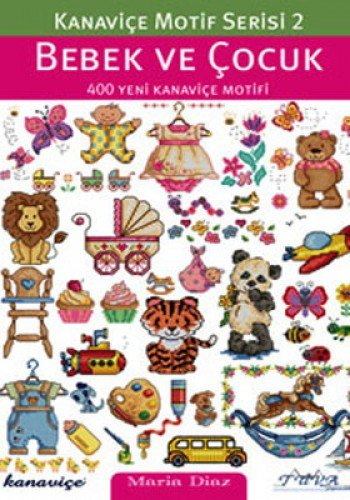 Cross Stitch Motif Series 2: Baby & Kids: 400 New Cross Stitch Motifs by DMC