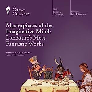 Masterpieces of the Imaginative Mind: Literature's Most Fantastic Works Vortrag