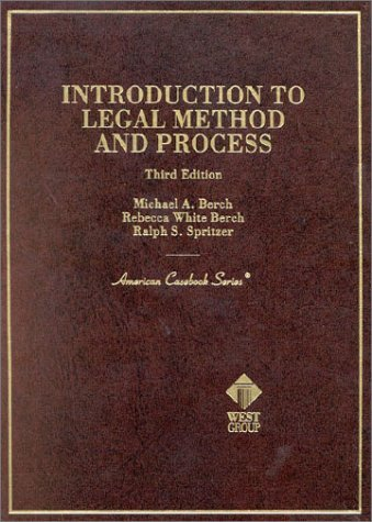 Introduction to Legal Method and Process: Cases and Materials (American Casebook Series and Other Coursebooks) by Michael A. Berch Rebecca White Berch Ralph S. Spritzer (2002-05-01) Hardcover