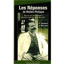 Les réponses de Maître Philippe suivies des enseignements recueillis par son frère Auguste