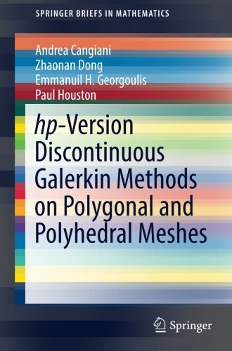 hp-Version Discontinuous Galerkin Methods on Polygonal and Polyhedral Meshes (SpringerBriefs in Mathematics)