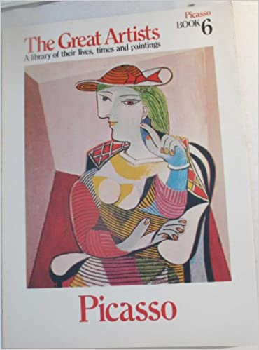 pablo picasso 1881 1973 the great artists a library of their lives times and paintings book 6