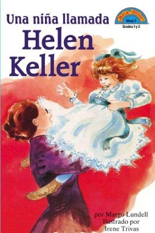Una niña llamada Helen Keller: (Spanish language edition of A Girl Named Helen Keller) (HOLA, LECTOR (HELLO READER) (SPANISH)) (Spanish Edition)