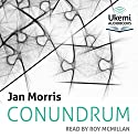 Conundrum Audiobook by Jan Morris Narrated by Roy McMillan