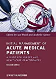 img - for Initial Management of Acute Medical Patients: A Guide for Nurses and Healthcare Practitioners (2012-03-16) book / textbook / text book