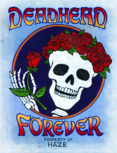 Deadhead Forever: Property Of Haze