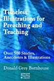 Timeless Illustrations for Preaching and Teaching, Donald Grey Barnhouse, 1565633180