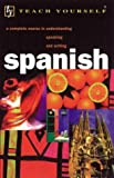 Teach Yourself Spanish Complete Course : A Complete Course in Understanding, Speaking, and Writing, Kattán-Ibarra, Juan and Coggle, Paul, 0844201820