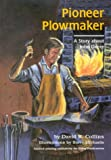 img - for Pioneer Plowmaker, A Story about John Deere book / textbook / text book