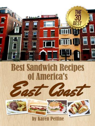 Best Sandwich Recipes of America's East Coast: The 30 Best Sandwiches (Simple Sandwich Recipes Book 1) (Best Boston Baked Beans Recipe)