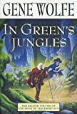 In Green's Jungles, Gene Wolfe, 0312873158