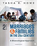 Marriages and Families in the 21st Century: A Bioecological Approach