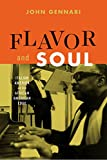 "John Gennari, ""Flavor and Soul: Italian America and Its African American Edge"" (U Chicago Press, 2017)"