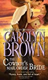 The Cowboy's Mail Order Bride, Carolyn Brown, 1402280521