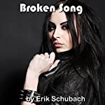 Broken Song | Erik Schubach