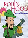 Robin Hood And The Golden Arrow