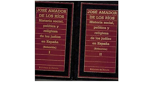 Historia social, política y religiosa de los judíos en España : selección: Amazon.es: Jose Amador De Los Rios: Libros