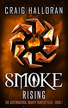 Smoke Rising (Book 1 of 10) (The Supernatural Bounty Hunter Series) by [Halloran, Craig]