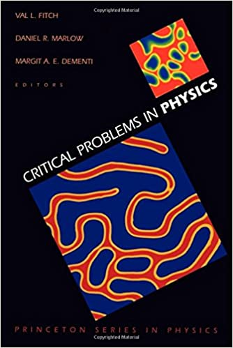 Critical Problems in Physics (Princeton Series in Physics)